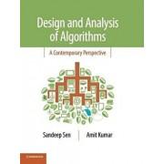 Design and Analysis of Algorithms: A Contemporary Perspective, Hardcover/Sandeep Sen