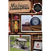 Michigan Curiosities: Quirky Characters, Roadside Oddities & Other Offbeat Stuff, Paperback/Colleen Burcar