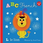Little Concepts: ABC French: Take a Fun Journey Through the Alphabet and Learn Some French!