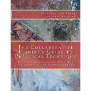 The Collaborative Pianist's guide to Practical Technique: Excerpts from Instrumental Duos and Art Songs for Technical Study, Paperback/Neil Stannard