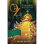 Oz, the Complete Collection, Volume 3: The Patchwork Girl of Oz; Tik-Tok of Oz; The Scarecrow of Oz, Paperback/L. Frank Baum