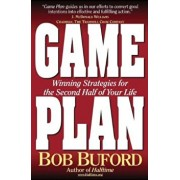 Game Plan: Winning Strategies for the Second Half of Your Life, Paperback/Bob P. Buford