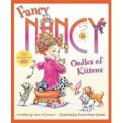 Fancy Nancy: Oodles of Kittens, Hardcover/Jane O'Connor