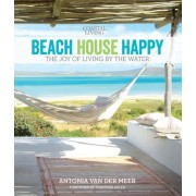 Coastal Living Beach House Happy: The Joy of Living by the Water, Hardcover