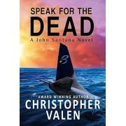 Speak for the Dead: A John Santana Novel, Paperback