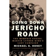 Going Down Jericho Road: The Memphis Strike, Martin Luther King's Last Campaign, Paperback/Michael K. Honey