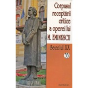 Corpusul receptarii critice a operei lui M.Eminescu, Secolul XX, Vol. 32-33/***