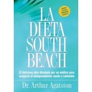 La Dieta South Beach: El Delicioso Plan Disenado Por un Medico Para Asegurar el Adelgazamiento Rapido y Saludable, Paperback