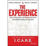 The Experience: The 5 Principles of Disney Service and Relationship Excellence, Hardcover/Bruce Loeffler