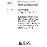 Defense Acquisitions: Strategic Airlift Gap Has Been Addressed, But Tactical Airlift Plans Are Evolving as Key Issues Have Not Been Resolved