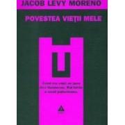 Povestea vietii mele - Jacob Levy Moreno