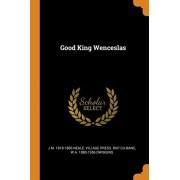 Good King Wenceslas, Paperback/J. M. 1818-1866 Neale