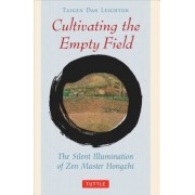 Cultivating the Empty Fields: The Silent Illumination of Zen Master Hongzhi, Paperback