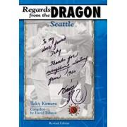 Regards from the Dragon: Seattle, Paperback/Taky Kimura