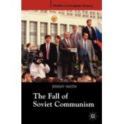 Fall of Soviet Communism, 1986-1991 (Smith Jeremy)(Paperback) (9781403916020)
