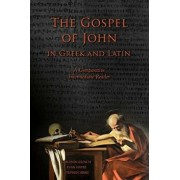 The Gospel of John in Greek and Latin: A Comparative Intermediate Reader: Greek and Latin Text with Running Vocabulary and Commentary, Paperback/Virginia Grinch