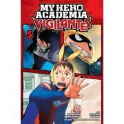 My Hero Academia: Vigilantes, Vol. 5 by Hideyuki Furuhashi