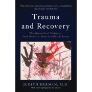 Trauma and Recovery: The Aftermath of Violence--From Domestic Abuse to Political Terror, Paperback