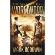 Wormwood: A Novel of the Great Tribulation in America, Paperback/Mark Goodwin