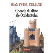 Gnozele dualiste ale Occidentului/Ioan Petru Culianu