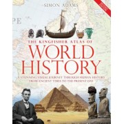 The Kingfisher Atlas of World History: A Pictoral Guide to the World's People and Events, 10000bce-Present, Hardcover