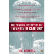 Penguin History of the Twentieth Century - The History of the World, 1901 to the Present (Roberts J. M.)(Paperback) (9780140276312)