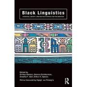 Black Linguistics par Ball & ArnethaMakoni & SinfreeSmitherman & GenevaSpears & Arthur K.wa Thiongo & Foreword par Ngugi