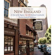 Historic New England: A Tour of the Region's Top 100 National Landmarks, Paperback