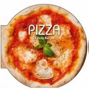 Pizza: 50 Easy Recipes, Hardcover