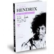 Jimi Hendrix De la zero
