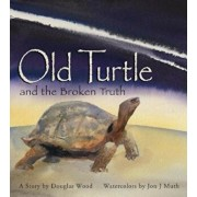 Old Turtle and the Broken Truth, Hardcover/Douglas Wood