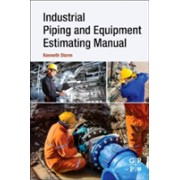 Industrial Piping and Equipment Estimating Manual (Storm Kenneth (Independent Consultant and Chief Estimator ARB Inc.))(Paperback) (9780128139462)