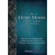 Henry Morris Study Bible-KJV: Apologetics Commentary and Explanatory Notes from the 'Father of Modern Creationism', Hardcover/Henry M. Morris