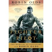 Fighter Pilot: The Memoirs of Legendary Ace Robin Olds, Paperback