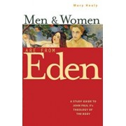 Men and Women Are from Eden: A Study Guide to John Paul II's Theology of the Body, Paperback/Mary Healy