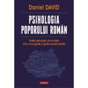 Psihologia poporului roman. Profilul psihologic al romanilor intr-o monografie cognitiv-experimentala - Daniel David