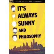 It's Always Sunny and Philosophy: The Gang Gets Analyzed, Paperback