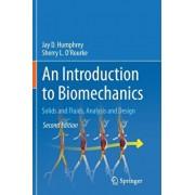 An Introduction to Biomechanics: Solids and Fluids, Analysis and Design, Paperback/Jay D. Humphrey