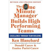 The One Minute Manager Builds High Performing Teams: New and Revised Edition, Hardcover/Ken Blanchard