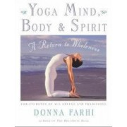 Yoga Mind Body and Spirit A Return to Wholeness