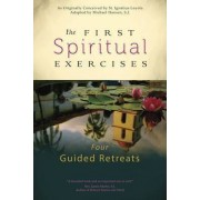 The First Spiritual Exercises by Michael Hansen