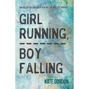 Girl Running, Boy Falling, Paperback/Kate Gordon