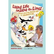 Living Life Inside the Lines: Tales from the Golden Age of Animation, Paperback/Martha Sigall