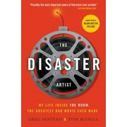The Disaster Artist: My Life Inside the Room, the Greatest Bad Movie Ever Made, Paperback