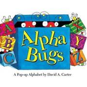 Alpha Bugs: A Pop-Up Alphabet, Hardcover/David A. Carter