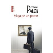 Viata pe un peron (Top 10+)/Octavian Paler