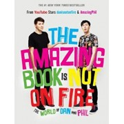 The Amazing Book Is Not on Fire: The World of Dan and Phil, Hardcover/Dan Howell