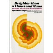 Brighter Than a Thousand Suns: A Personal History of the Atomic Scientists, Paperback/Robert Jungk