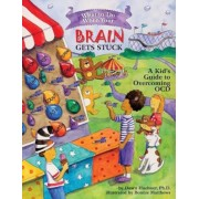 What to Do When Your Brain Gets Stuck: A Kid's Guide to Overcoming OCD, Paperback