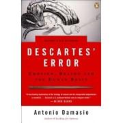 Descartes' Error: Emotion, Reason, and the Human Brain, Paperback/Anthony Damasio